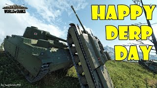 World of Tanks - Funny Moments | HAPPY DERP DAY!