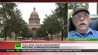 Texas secessionist group raided, feds confiscate phones & fingerprint attendees