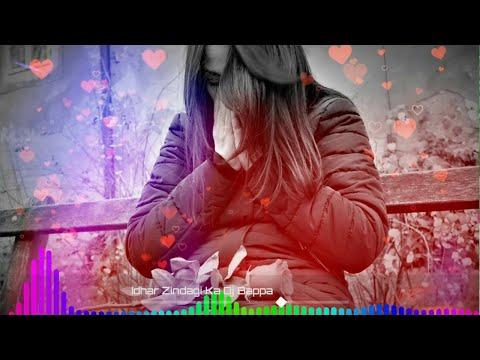 dj-sad-song-idhar-zindagi-ka-janaza-uthega-remix💘tik-tok-viral-song-💕-rahul-rock-bajitpur
