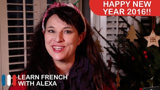 Bonne Année 2016 from all of us at Learn French With Alexa!