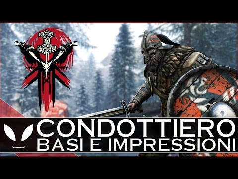 "For Honor: ""CONDOTTIERO"" - BASI e PRIME Impressioni ( Gameplay ESCLUSIVO #ForHonor )"