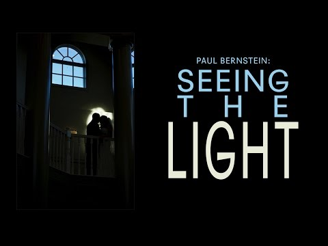 Paul Bernstein: Seeing the Light