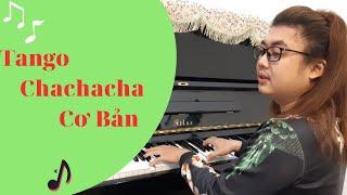 Piano dem hat  Tango chachacha cơ bản , Nguyễn Quang 0903416000