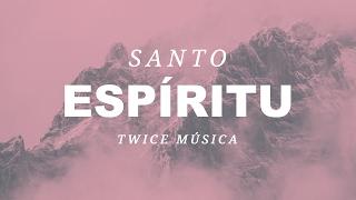 TWICE - Santo Espíritu (Jesus Culture/Katie Torwalt & Bryan Torwalt - Holy Spirit en español)