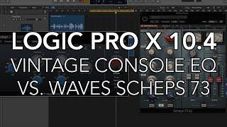 Logic Pro X 10.4 - VINTAGE CONSOLE EQ vs. WAVES SCHEPS 73