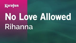 Karaoke No Love Allowed - Rihanna *