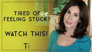 Do You Feel Stuck? | Let's Change That!