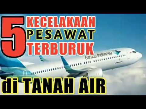 5 KECELAKAAN PESAWAT TERBURUK, DI INDONESIA, salah satunya Pilot sengaja menjatuhkan Pesawat