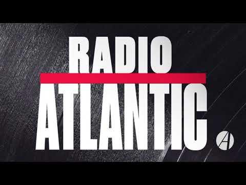 NEWS & POLITICS - Radio Atlantic - Ep #25: Ideas of the Year, 2017 Edition