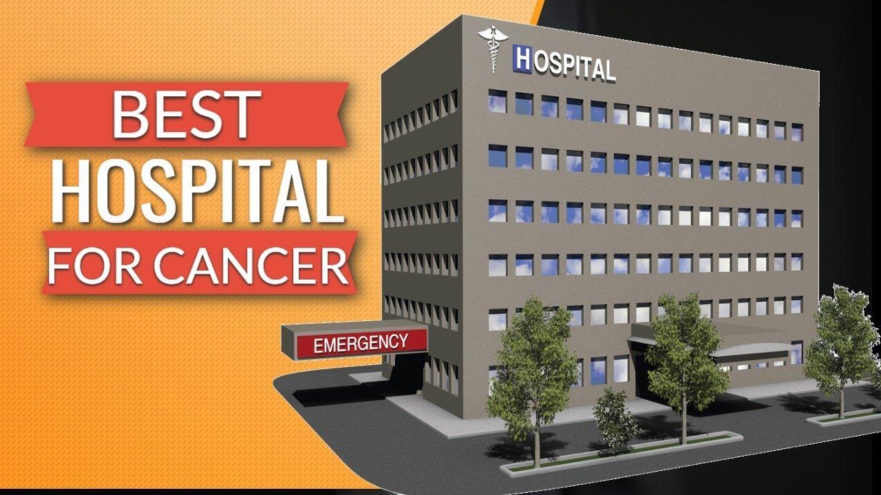 World Best Hospital For Cancer