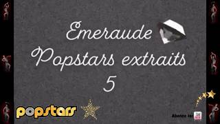 Emeraude Popstars partie 5