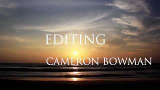 Cameron Bowman Videography & Editing Reel