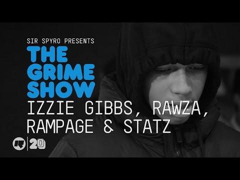 Grime Show: Izzie Gibbs, Rawza, Rampage & Statz
