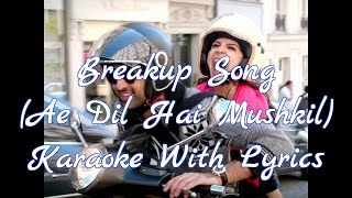 Breakup Song Karaoke with Lyrics• Ae dil hai Mushkil• Yeah Karaoke•