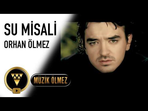 Orhan Ölmez - Su Misali (Official Video)
