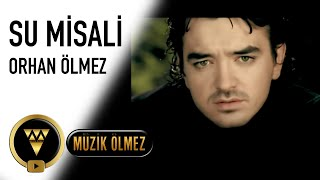 Orhan Ölmez - Su Misali - Official Video