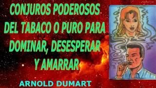 ORACION DEL TABACO / TABACOS  PARA DOMINAR / ORACION DEL PURO PURITO / TABACO PARA DESESPERAR HOMBRE