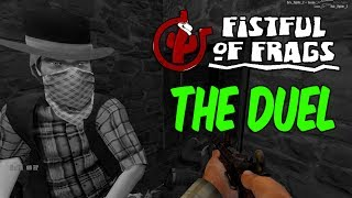 THE DUEL - Fistful of Frags