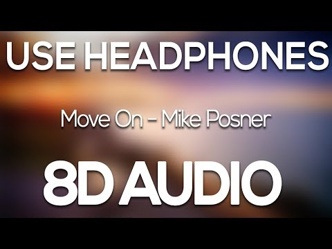 Mike Posner - Move On (8D AUDIO)