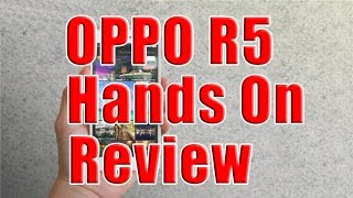 Extreme thin  - OPPO R5 Hands On Review