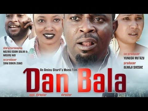 Download DAN BALA 1&2 LATEST HAUSA FILM ORIGINALLY 2019