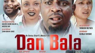 DAN BALA 1&2 LATEST HAUSA FILM ORIGINALLY 2019