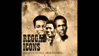 Reggae Icons - Glen Ricks, Pat Kelly, Jackie Edwards (Full Album)