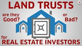 USING LAND TRUSTS FOR REAL ESTATE INVESTORS (are they the investment solution you think they are?)