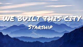 Starship - We Built This City (Lyrics)