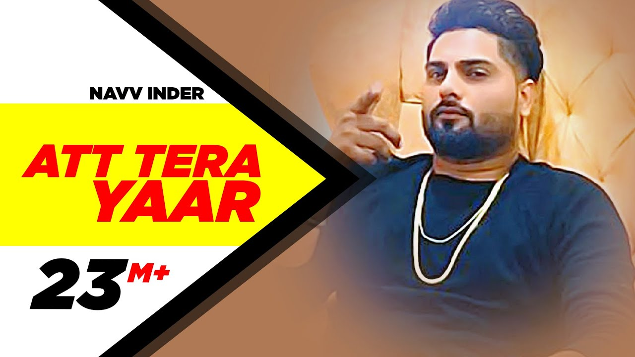 Att Tera Yaar (Full Video) | Navv Inder Feat Bani J | Latest Punjabi Song 2016 | Speed Records #1