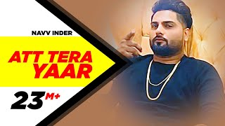 Att Tera Yaar (Full Video) | Navv Inder Feat Bani J | Latest Punjabi Song 2016 | Speed Records