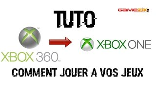 Tuto   Utiliser vos jeux Xbox 360 sur Xbox One   HD 1080p