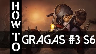 Gragas Guide German Season 6 Gameplay Deutsch Commentary S6 Tutorial Part 3