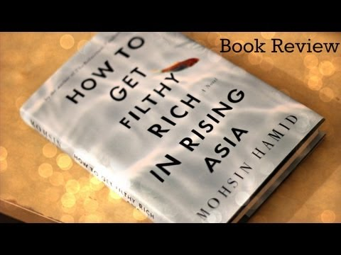 How to Get Filthy Rich in Rising Asia by Mohsin Hamid - Book Review