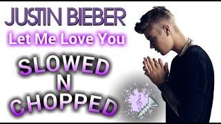 Dj Snake Ft Justin Bieber - Let Me Love You [SLOWED DOWN & CHOPPED UP] A DJ SLOWJAH REMIX COVER