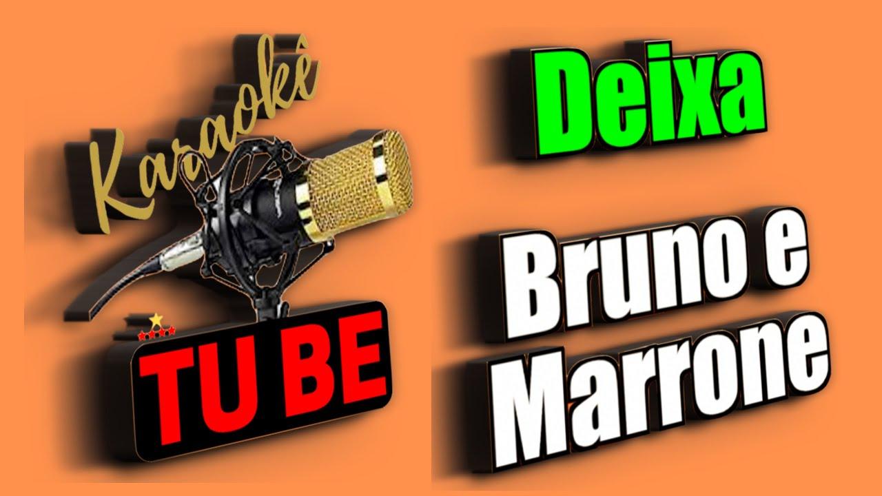 Karaoke Deixa | Bruno e Marrone | Karaokê TUBE