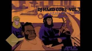 DJ HARD CORE HIP HOP MIX VOL 3