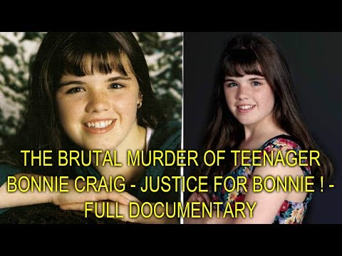 THE BRUTAL MURDER OF TEENAGER BONNIE CRAIG  JUSTICE FOR BONNIE !  FULL DOCUMENTARY