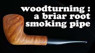 Woodturning a smoking pipe from briar  !