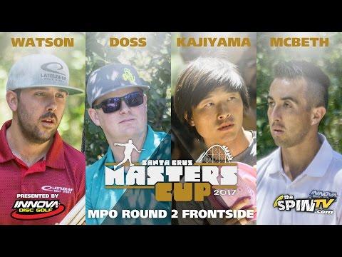 MPO Round 2 Frontside 2017 Masters Cup Presented by Innova (Watson, Doss,  Kajiyama, McBeth)