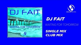 DJ Fait - Waiting For Tomorrow
