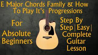Basic Guitar Lessonknow chords of any songsE Major Chords Family amp It39s ProgressionsGL10