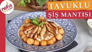 Tavuklu Şiş Mantısı Tarifi - Bu lezzete hayır diyemeyeceksiniz :)