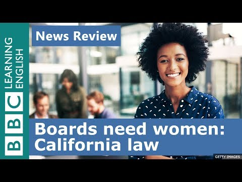 Boards must have women - California law: BBC News Review