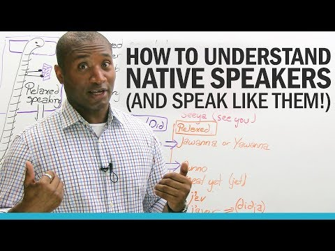 Howto understand native English speakers...  and speak like them!