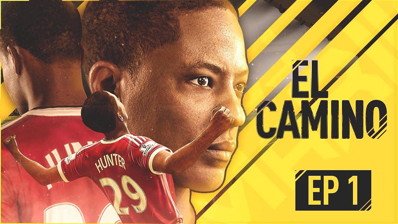 EL CAMINO | EPISODIO 1 | FIFA 17