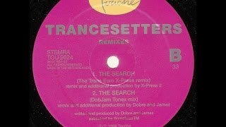Trancesetters - The Search (DobJam Tonex Mix)
