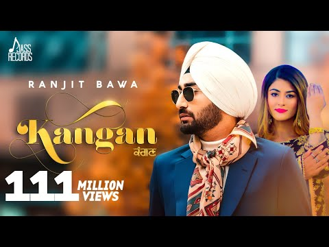 Kangan - Ranjit Bawa | New Punjabi Songs 2018 | Full Video |