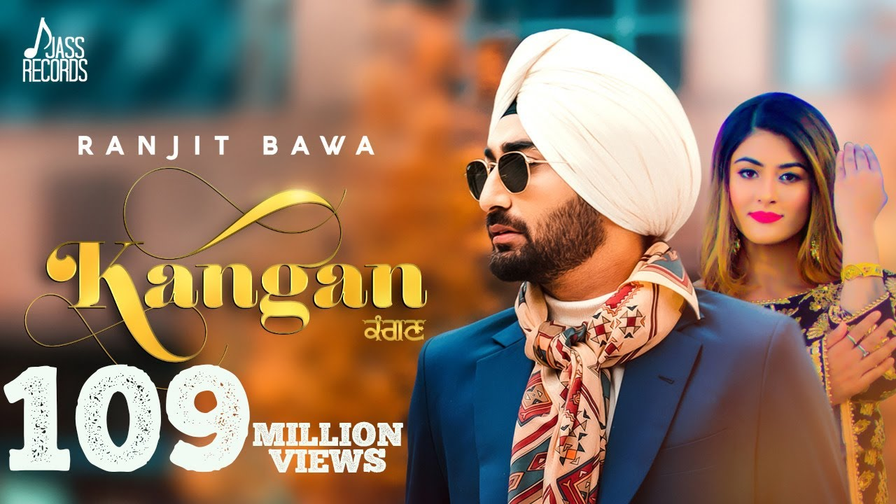 Download Kangan - Ranjit Bawa | New Punjabi Songs 2018 | Full Video | Latest Punjabi Song 2018 | Jass Records