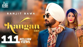 Kangan (Full Punjabi Video Song) – Ranjit Bawa